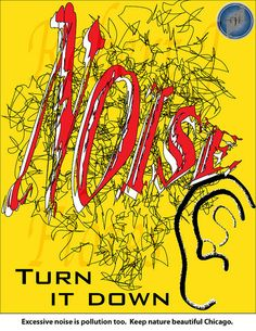 Noise Pollution Poster_RJF by Artist Bob Chicago, via Flickr