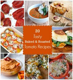 Great Summer Eats! 20 Baked and Roasted Tomato Recipes