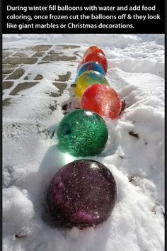 During winter fill balloons with water and add food coloring, once frozen cut the balloons off they look like giant marbles or Christmas decorations.- going to give this a try-will add food coloring before I fill the balloon with water- Winter Fun, Winter Christmas, Christmas Time, Christmas Bulbs, Outdoor Christmas, Frozen Christmas, Winter Time, Winter Ideas, Winter Craft