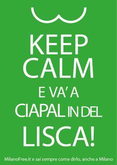 #keep #calm e vai...ehm...a quel paese. #milano #milan   http://milanofree.it/