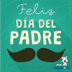 ¡Felicidades al mejor papá del mundo! ·#PuppyCo