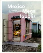 761.9 Mexico Megalopolis: picturing Mexico today
