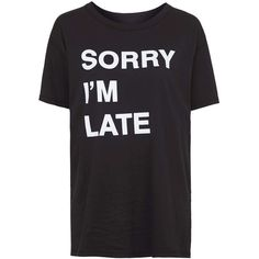 TOPSHOP Sorry I'm Late Tee by Jac Vanek (€53) ❤ liked on Polyvore featuring tops, t-shirts, black, topshop, oversized t shirts, black oversized t shirt, black top and oversized black tee
