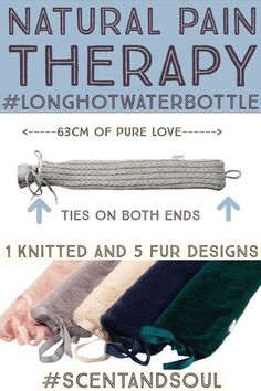 Improve your mental wellbeing as well as how you feel physically by trying pain therapy (aka thermotherapy) using our long hot water bottle. The virgin Sri Lankan rubber bottle is designed to naturally keep heat while the supersoft covers give you a gentle hug, lifting your spirits. Choose from a good selection of the latest on trend colours and textures and with ties on both ends you can pinpoint pain or aches and really target areas of discomfort. Feel better in mind and body after a hug.