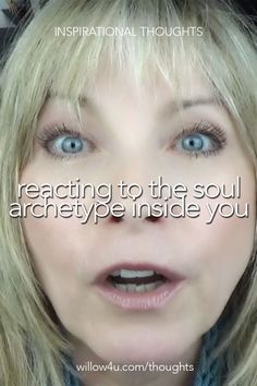 Thoughts On Reacting To The Soul Archetype Inside You