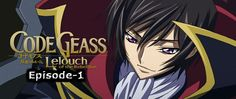 Watch English Dubbed Anime  Code Geass: Lelouch of the Rebellion Episode-1 Episode Name: The Day a New Demon Was Born        Watch Code Geass: Lelouch of the Rebellion-Episode 1 (English)