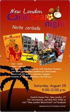 Come join us this Saturday August 25th in #NewLondon at Custom House Pier for Caribbean Night for fireworks, entertainment, live music and more
