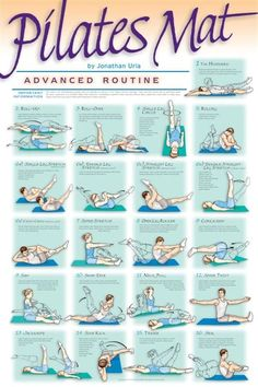 Pilates - Advanced Mat Routine  1. The Hundred 2. Roll Up 3. Roll-Over 4. Single Leg Circle 5. Rolling 6a. Single Leg Stretch 6b. Double Leg Stretch 6c. Straight Leg Stretch 6d. Double Straight Leg Stretch 6e. Criss-Cross 7. Spine Stretch 8. Open Leg Rocker 9. Corkscrew 10. Saw 11. Swan Dive 12. Neck Pull 13. Spine Twist 14. Jackknife 15. Side Kick 16. Teaser 17. Seal