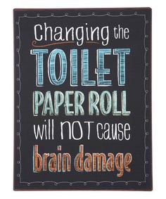 Another great find on #zulily! 'Toilet Paper Roll' Wall Sign #zulilyfinds