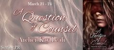 A Question of Counsel by Archer Kay Leah - Release Blitz
