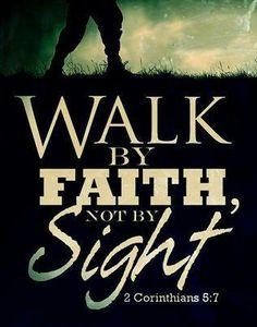 Walk by faith not by sight..just TRUST GOD and he'll show you wonders!!