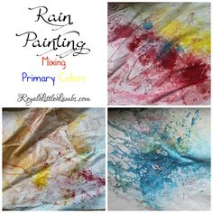 Rain Painting - Mixing Primary Colors | http://www.royallittlelambs.com/