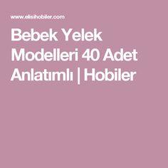 Bebek Yelek Modelleri 40 Adet Anlatımlı | Hobiler