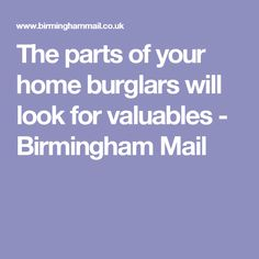 The parts of your home burglars will look for valuables - Birmingham Mail