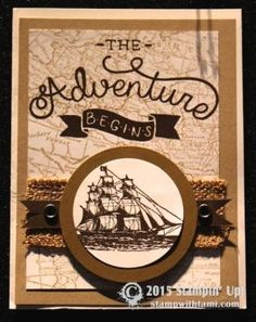 "2015 The Adventure Begins card makes a great ""congratulations"" on a new job, graduation, house or to celebrate any new beginning. Created with the Open Sea stamp set, World Map and The Adventure Awaits set from Stampin Up. #stampinup #leadershipdisplays #adventureawaits"