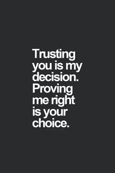 Trust is not a one-sided thing.