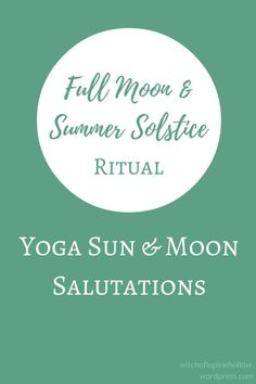 Yoga Sun and Moon Salutations for the Summer Solstice - Litha, Midsummer Sun Salutation Sequence, Yoga Sun Salutation, Yin Yoga, Kundalini Yoga Poses, Yoga Chakras, Summer Solstice Ritual, Cool Down Exercises, Strawberry Moons, Yoga Lessons