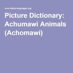 Picture Dictionary: Achumawi Animals (Achomawi)