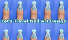 Let's Travel Nail Art Design