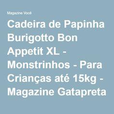 Cadeira de Papinha Burigotto Bon Appetit XL - Monstrinhos - Para Crianças até 15kg - Magazine Gatapreta