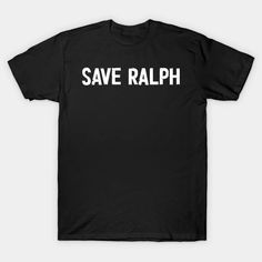 Save Ralph - Save Rabbit - T-Shirt | TeePublic Givenchy Paris T Shirt, Crew Neck Sweatshirt, V Neck T Shirt, Kids Outfits, Graphic Tees, Shirt Designs, Tee Shirts, Funny Shirts, Mens Tops