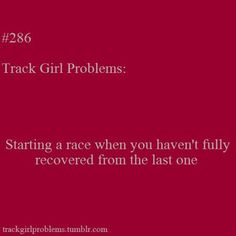 I run the 1600 and the 3200 so this SUCKS! But when you FINALLY have a race that you're recovered for you PR by a lot :)