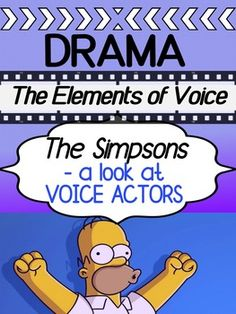 Drama - The Simpsons - Elements of Voice / Voice Actors Drama Teaching, Teaching Theatre, Teaching Resources, Drama Education, Drama Class, Drama Activities, Drama Games, Middle School Drama, Rubrics For Projects
