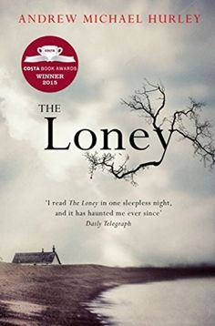[Free eBook] The Loney: 'The Book of the Year Author Andrew Michael Hurley, Best Books To Read, I Love Books, Great Books, My Books, Best Scary Books, Scariest Books, Story Books, Book Club Books, Scary Novels