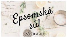 Epsomská sůl - hořká sůl, co nic neosolí - Ekokoza. Health Fitness, Fitness, Health And Fitness