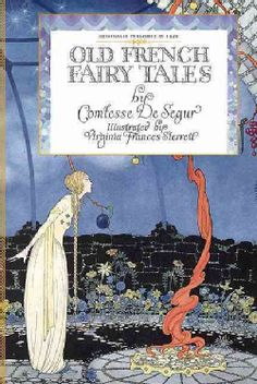 A wonderful book by Sophie Rostopchine, Comtesse De Segur (1799-1874) of 5 timeless French fairy tales, magnificently illustrated with beautiful and dramatic black-and-white drawings by Virginia Franc