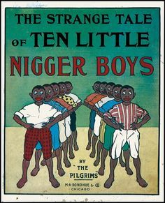 Let's Hurry or We'll Miss the Public LynchingIn the late 19th and early 20th century, many books were developed in the United States and the United Kingdo