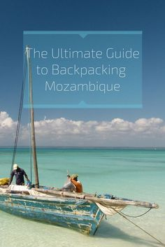 The ultimate guide to Backpacking Mozambique. All you need to know about customs, culture, food, pros, cons, accommodation, budget, visas and more! This is the best travel guide to Mozambique.  http://www.goatsontheroad.com/budget-guide-to-backpacking-mozambique/