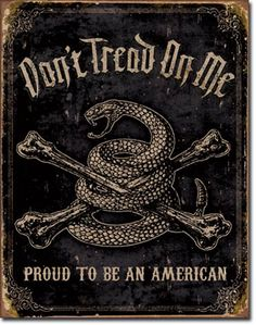 Don't Tread On Me Proud American 16 x 12 Nostalgic Metal Sign | Man Cave Kingdom - $21.99