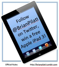 Want to win a free 16 GB, Wi-Fi iPad3? Simply follow @BrianPilati on twitter. Read more on this blog