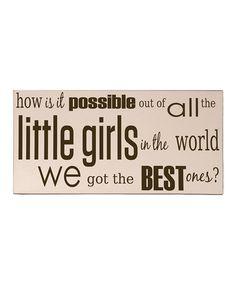 Another great find on #zulily! Cream & Brown 'Little Girls' Wall Sign by Vinyl Crafts #zulilyfinds