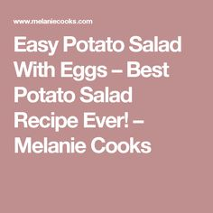 Easy Potato Salad With Eggs – Best Potato Salad Recipe Ever! Best Potato Salad Recipe, Creamy Potato Salad, Potato Salad With Egg, Egg Salad, Cobb Salad, Side Dish Recipes, Vegetable Recipes, Veggie Food, Mexican Breakfast Recipes
