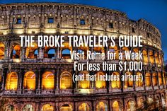 The Broke Traveler's Guide: Visit Rome for Less than $1,000 (and that includes airfare)