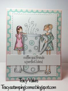 Tracy's Stamping Corner: Coffee and Friends.....