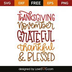 *** FREE SVG CUT FILE for Cricut, Silhouette and more *** Thanksgiving November Grateful Thankful and Blessed
