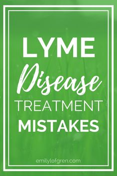 Lyme Disease treatment mistakes, symptoms | Chronic fatigue syndrome | detox methods | chronic illness | Bartonella | Babesia | Mycoplasma Pneumonia | Bible study tips | Faith in Christ #LymeDisease #ChronicIllness via @emilyelofgren