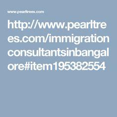 http://www.pearltrees.com/immigrationconsultantsinbangalore#item195382554