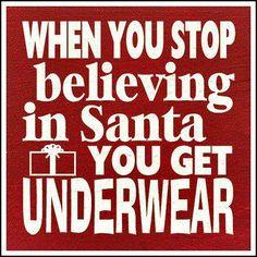 Christmas, Sayings, belief, believe, Christmas, disbelief, santa, underwear, Xmas