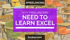 Tips and advice by top Excel consultants on why learning Excel will improve your freelancing business.