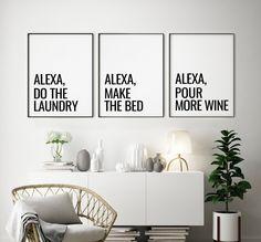 Alexa Quotes Printable Art Set of 3, Alexa Do The Laundry, Alexa Make The Bed, Alexa Pour More Wine, Funny Wall Art Decor *INSTANT DOWNLOAD* Printable Bible Verses, Printable Quotes, Printable Art, Printables, Love Wall Art, Wall Art Decor, Printing Websites, Online Printing, Funny Wall Art
