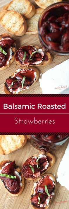 A delicious and non-traditional way to enjoy strawberries is to roast them in balsamic vinegar. A incredible balance of tang and sweet, I serve this treat on a goat cheese crostini. Another fabulous option is to pour them over ice cream. You will be shocked at how quickly this appetizer comes together. #ad for #StoredBrilliantly
