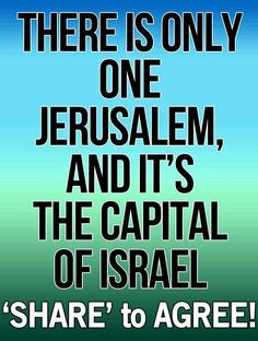 There is only one Jerusalem and it belongs to Israel!! Amen! I love and Bless Israel!