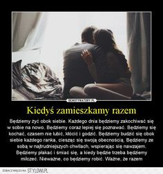 Jak będziemy razem na I'll find you someday - Zszywka. Dark Places, Powerful Words, Motto, Psychology, Motivational Quotes, Finding Yourself, Relationship, Romantic, Good Things