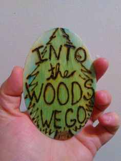 A personal favorite from my Etsy shop https://www.etsy.com/listing/263611164/into-the-woods-we-go-wood-burned-magnet