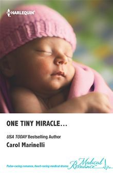 The most precious gifts in life are worth risking your heart for…One Tiny Miracle By: Carol Marinelli