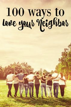 we can make a huge difference by just a small random act of kindness - this is a great place to start, 100 ways to love your neighbor.